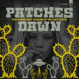 Patches Dawn - and other Lost Stories of Mid 60's Youth