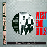 Pet Shop Boys - West end girls (Diogo Fukumoto Bootleg).