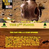 The 3rd Floor - Too Fast For A U-Turn Episode (Show #31 Pt. A)