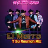DJ El Chico Mezcla El Morro Y Su Reunion MegaMix 2018
