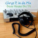 Chryz P. in da Mix - Bass House 04/19