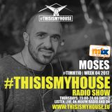Moses pres. #THISISMYHOUSE - #TIMH110 | W04 | 2017 | This is My House