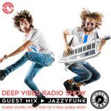 Deep Vibes - Guest JAZZYFUNK - 23.04.2017