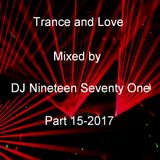 Trance and Love Mixed by DJ Nineteen Seventy One Part 15-2017
