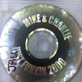 Mike and Charlie Just funkin 2000