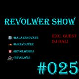 Revolwer Show 25 (Exc. Guest Dj Bali)