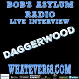 Bobs Asylum Whatever68 Radio interview with Daggerwood recorded live 3.27.17 on whatever68.com