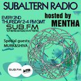 Mentha + Special Guests: Murk & Shiva - Subaltern Radio 20/03/14