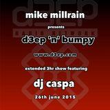 D3EP 'N' BUMPY feat DJ Caspa - live broadcast 26th June '15