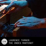 Laurence Turner: 'The Ondes Martenot'