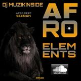 Dj MUZIKINSIDE - AFRO ELEMENTS (Afro Deep Session)