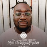 Malcom In The Morning w/ Cione Hardy, Paigey Cakey & Tymz Two - 4th January 2018