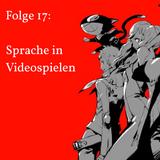 Folge 17 - Sprache in Videospielen