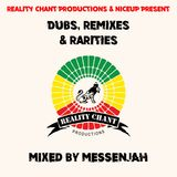 Reality Chant Dubs, Remixes & Rarities - Mixed by Messenjah