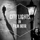 City Lights_A Short Introduction to Film Noir