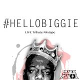 HELLO BIGGIE - Live Tribute Mixtape