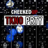 Cheeked UP - TKNO PRTY 057 (Recorded 4th July 2018)