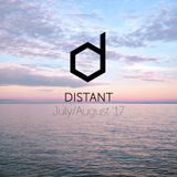 Distant - July/August '17