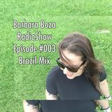 Barbara Boza RadioShow Episode #003 - Brazilian Mix