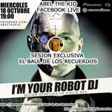 Abel The Kid Presenta I´M Your Robot Dj (Facebook Live)