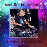 SOUL FULL HOUSE VOL 6 - dj fellow el dj de los 90s