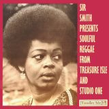 SOULFUL REGGAE FROM TREASURE ISLE AND STUDIO ONE