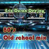 80´s Old School Mix vol. 1 - Eric Duran Deejay
