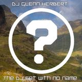 The DJ Set With No Name
