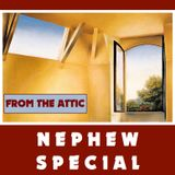 From the Attic - Nephew Special