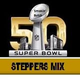 "Smokin Butch "" Superbowl 50 Steppers Mix """