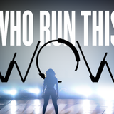 #08 - Who Run This WoW?