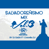 Salvadoreñisimo Mix Vol 03 - By Dj Dash Ft Chamba Dj - Impac Records