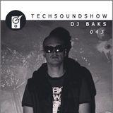TECH SOUND SHOW 043 - Roma Alkhimov [Part 1] - Baks [Guest Mix]