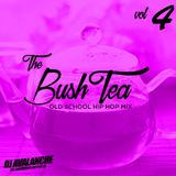 The Bush Tea Breakfast Mix Vol 4. (Old School Hip Hop)