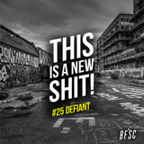 THIS IS A NEW SHIT! #25 DEFIANT