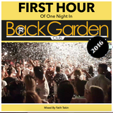 First Hour Of One Night In Back Garden Club 2016