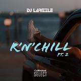 R'n'Chill Pt. 2 [Full Mix]