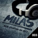 Milas pres. New Chapter of Mix Podcast 003