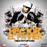 Hector ¨El Father¨ Greatest Hits Mix 2018 - By @Djrubiomusic