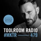 Toolroom Radio EP479 - Presented by Mark Knight
