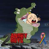 2 Angry Guys Podcast - Episode 3 (Season 3)