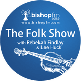Bishop FM Folk Show - 110 - 08/05/2017