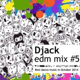 Djack - edm mix #5