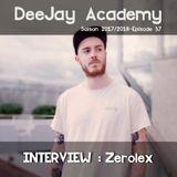 DeeJay Academy - Saison 2017/2018 - Episode 37 [interview : Zerolex]