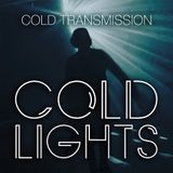 "COLD TRANSMISSION presents ""COLD LIGHTS"" 12.01.18 (no. 16)"