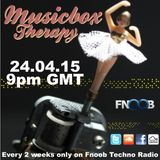 Musicbox Therapy Session Y2. 24.04.15 9pmGMT 10pmCET on Fnoob Techno Radio
