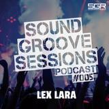 SoundGroove Sessions Ep. #005 - Lex Lara