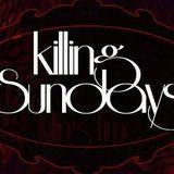 Killing Sundays 09.06.14
