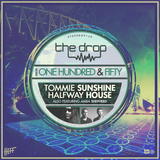 The Drop 150 (feat. Tommie Sunshine & Halfway House & Amba Shepherd)