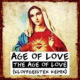 Age Of Love - The Age Of Love (Klopfgeister Remix)